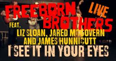 the FREEBORN BROTHERS feat Liz, Jared and James - See it in your eyes