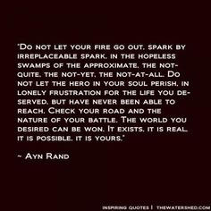 Ayn Rand - Do not let your fire go out