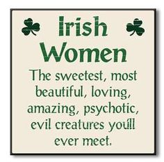 Irish Women The Sweetest Most Beautiful Wood Sign - Country Marketplace patricks day humor hilarious Wood Sign - Irish Women The Sweetest Most Beautiful Irish Prayer, Irish Blessing, Sign Quotes, Funny Quotes, Eye Quotes, Tattoo Quotes, Irish Quotes, Irish Sayings, Irish Tattoos