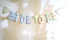 Bride To Be, Bride Banner, Word Banner, Travel Theme, Bridal Shower Banner, Map Theme, You Choose Letter Size, Vintage Maps by MagpieandMax on Etsy https://www.etsy.com/listing/200349179/bride-to-be-bride-banner-word-banner