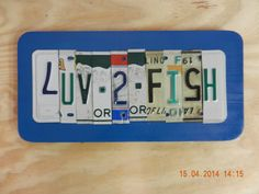 Luv 2 Fish  License Plate Sign (love to Fish) (Made to Order by TreasuredSunsets on Etsy