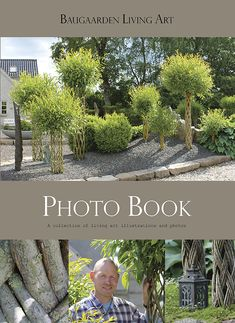 This photo book gives you lots of inspiration to your garden and shows how living willow can light up any outdoor surroundings.