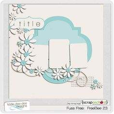 Free template from Fiddle-Dee-Dee in the Scrap Orchard Forums!
