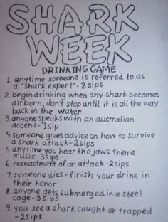 YES! i love shark week we've been watching it all week this is perfect! Looking to add a little twist to your Shark Week? Introducing the Shark Week drinking game! Not that the the wildly popular Discovery Channel. Shark Week Drinks, Just In Case, Just For You, All That Matters, Drinking Games, Swagg, The Funny, In This World, Party Time