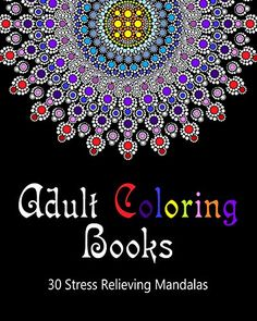 Adult Coloring Books: 30 Stress Relieving Mandalas: (Coloring Books For Adults Volume 1) by Susan Stressless http://www.amazon.com/dp/B01BNSXY5A/ref=cm_sw_r_pi_dp_MxM1wb17RKFTG