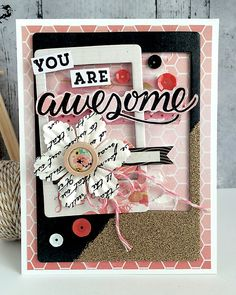 ~ you are awesome ~ Lovely layers on this handmade card!