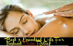 Best 7 Essential Oils For Instant Pain Relief