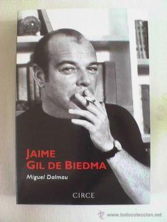Jaime Gil de Biedma de Miguel Dalmau. BIografia. 510 páginas. Ilustrado. (Libros Nuevos - Humanidades)