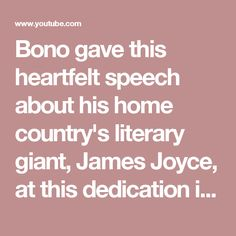Bono gave this heartfelt speech about his home country's literary giant, James Joyce, at this dedication in Nice, France at the Hotel Suisse. Joyce began writing Finnegan's Wake at this hotel in 1922 when he stayed there for a several days. Footage captured by Twin Lakes' co-founder Michael Kiefer.