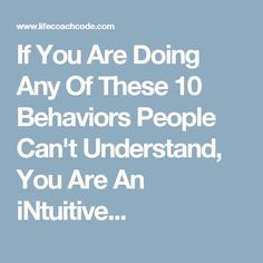 If You Are Doing Any Of These 10 Behaviors People Can't Understand, You Are An iNtuitive...