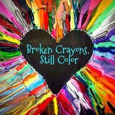 356 Best Broken Crayons Still Color Images In 2019 Words Love Of