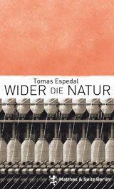"""Literatur: Tomas Espedal """"Wider die Natur"""""""