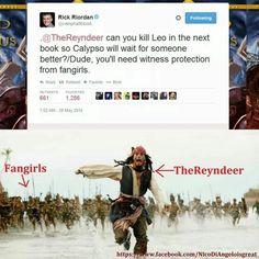 TheReyndeer: pueden matar a Leo en el próximo libro para que Calipso espera a alguien mejor? / amigo vas a necesitar protección de Fangirls *foto*