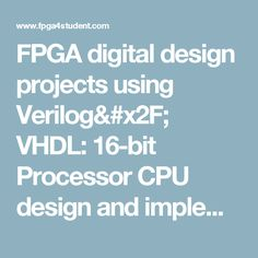 FPGA digital design projects using Verilog/ VHDL: 16-bit Processor CPU design and implementation in LogiSim