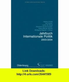 Jahrbuch Internationale Politik 2003-2004 (9783486577648) Luis Alberto Urrea , ISBN-10: 3486577646  , ISBN-13: 978-3486577648 ,  , tutorials , pdf , ebook , torrent , downloads , rapidshare , filesonic , hotfile , megaupload , fileserve
