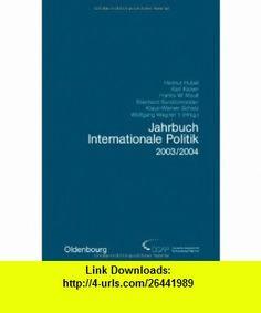Jahrbuch Internationale Politik 2003-2004 (9783486577648) Luis Alberto Urrea , ISBN-10: 3486577646  , ISBN-13: 978-3486577648 ,  , tutorials , pdf , ebook , torrent , downloads , rapidshare , filesonic , hotfile , megaupload , fileserve