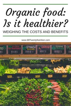 Is organic food healthier? Everything you need to know about organic food from registered dietitian Christy Brissette of 80TwentyNutrition.com