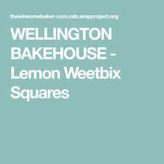 WELLINGTON BAKEHOUSE - Lemon Weetbix Squares