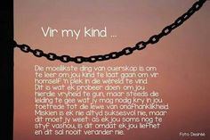 Vir my kind Afrikaanse Quotes, Special Words, Gross Motor Skills, Daughter Quotes, Parenting 101, Daily Bread, Positive Thoughts, Me Quotes, Prayers