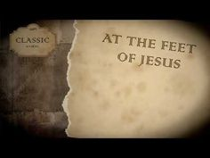 Song lyrics to At the feet of Jesus, by Philip P. Bliss - based on the Biblical account of Mary at the feet of Jesus in Luke 10 Gospel Music, Music Lyrics, Christ Is Risen, Christian Videos, Praise The Lords, Bliss, Mary, Wisdom, Songs