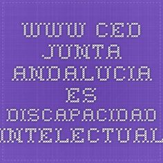 www.ced.junta-andalucia.es DISCAPACIDAD INTELECTUAL