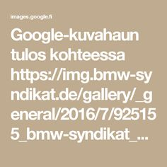 Google-kuvahaun tulos kohteessa https://img.bmw-syndikat.de/gallery/_general/2016/7/925155_bmw-syndikat_bild_high.jpg