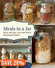 Meals In A Jar: Quick and Easy, Just-Add-Water, Homemade Recipes Book by Julie Languille | Trade Paperback | chapters.indigo.ca