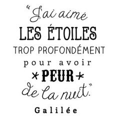 Sticker mural Galilée Noir 45 x 60 cm Some Quotes, Words Quotes, Sayings, French Quotes, French Phrases, Sweet Words, Positive Attitude, Beautiful Words, Beautiful Dream