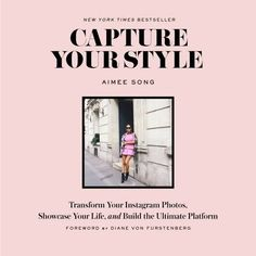 Buy Capture Your Style by Aimee Song, Diane Von Furstenberg from Waterstones today! Click and Collect from your local Waterstones or get FREE UK delivery on orders over Diane Von Furstenberg, Song Of Style, Your Style, Mtv, Instagram Feed, Instagram Images, Instagram Worthy, Instagram Ideas, Shopping