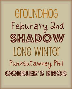 I know it is a month away but I decided that heck, we kinda forget about good ole' Groundhog Phil! I mean stores have conversation hearts an. Obscure Holidays, Major Holidays, Odd Holidays, Punxsutawney Pa, Scottish Poems, Holiday Themes, Holiday Ideas, Holiday Activities, Holiday Crafts