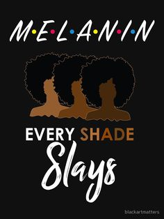 'Melanin Friends Every Shade Slays' Relaxed Fit T-Shirt by blackartmatters Black Girl Cartoon, Black Girl Art, Black Girls Rock, Black Girl Magic, Black Girl Quotes, Black Women Quotes, Black Power, Art Noir, Black Art Pictures