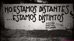 No estamos distantes ...Estamos distintos.