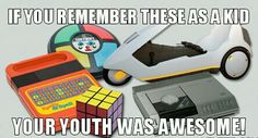 We had an awesome childhood!!!