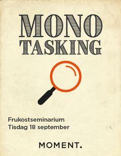 Seminar explaining the monotasking method.