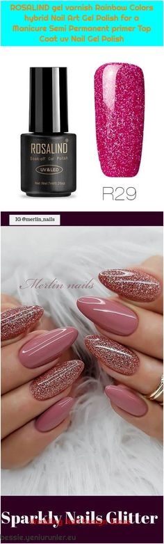 50 Pretty Sparkly Nails Glitter Easy 2019 ROSALIND gel varnish Rainbow Colors hybrid Nail Art Gel Polish for a Manicure Semi Permanent primer Top C. Sparkly Nails, Glitter Nails, Gel Nail Art, Gel Nail Polish, Uv Nails, Manicure, Wedding Nails Design, Semi Permanent, Used Iphone