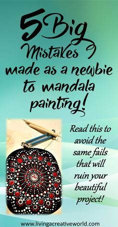5 Mistakes to avoid when starting out with mandala or dot painting! Read these tips and save your beautiful project from avoidable blunders art painting 5 Big Mistakes I Made as a Newbie Mandala Painter - Living a Creative World Dot Painting Tools, Dot Art Painting, Rock Painting Designs, Pebble Painting, Pebble Art, Stone Painting, Dot Painting On Rocks, Aboriginal Dot Painting, Mandala Art Lesson
