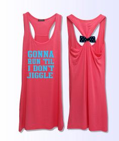 Gonna run 'til i gigle   work out  bow tank top PK_167 by VintTime, $24.00