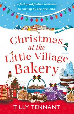 [Free eBook] Christmas at the Little Village Bakery: A feel good festive romance to curl up by the fire with (Honeybourne Book Author Tilly Tennant, Got Books, I Love Books, Book Club Books, Books To Read, Mini Books, Book Nerd, Welcome To Christmas, Christmas Books, Vintage Christmas