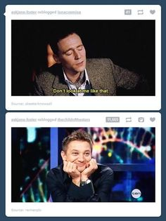 Jeremy Renner demonstrates the face all Hiddlestoners make when looking at Tom's perfection :)