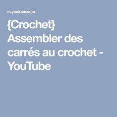 {Crochet} Assembler des carrés au crochet - YouTube