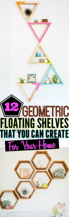 Make your home look modern with these 12 DIY Geometric Floating Wall Shelves. They are super easy to make on your own! Pinning for later!