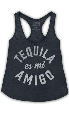 tequila es mi amigo tank! omg i have to get this shirt! #ilovetequila #shotshotshotshots
