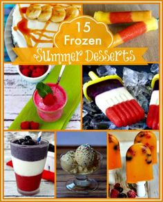 Frozen Treats for Hot Summer Days - 15 Delicious Frozen Desserts