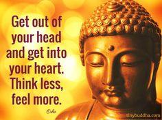 Think less feel more (head vs heart)