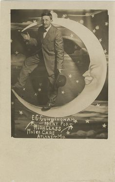 Cunningham - Agent for High Class Motor Cars of Atlanta, Missouri. Yes, there is a Atlanta in Missouri! It is the only advertising paper moon postcard we have. Photo Postcards, Vintage Postcards, Vintage Photos, Moon Photos, Moon Pictures, Vintage Moon, Vintage Paper, Over The Moon, Stars And Moon