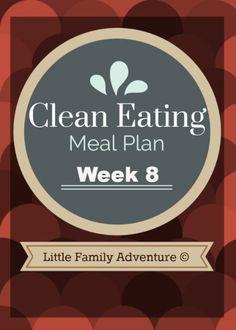 Clean Eating Meal Plan - Week 8 #recipe #mealplan #cleaneating #realfood #dinnerideas #lunch #breakfast