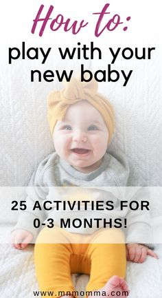 25 Ways To Play with Your New Baby! (Baby Activities for 0-3 months) | Infant activities, 3 months b