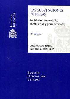 Las Subvenciones públicas : legislación comentada, formularios y procedimientos / José Pascual García