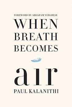 When Breath Becomes Air by Paul Kalanithi - MEMOIR/AUTOBIOGRAPHY