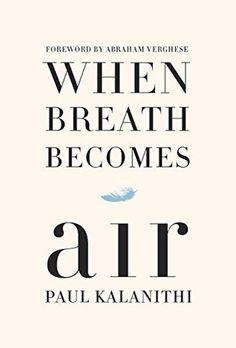 When Breath Becomes Air by Paul Kalanithi - MEMOIR/AUTOBIOGRAPHY